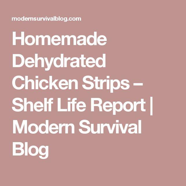 Homemade Dehydrated Chicken Strips – Shelf Life Report  |   Modern Survival Blog