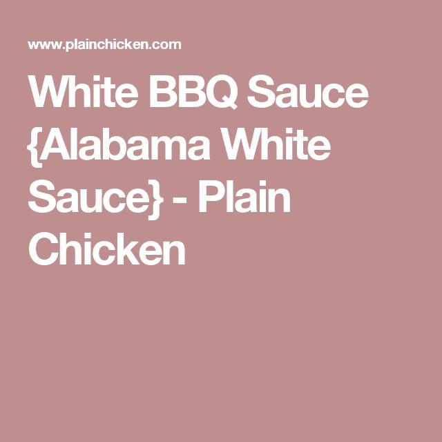 White BBQ Sauce {Alabama White Sauce} - Plain Chicken