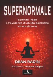 Supernormale - Dean Radin - Libro - Scienza, yoga e l'evidenza di abilità psichiche straordinarie - Acquistalo online, consegna in 24 ore!.