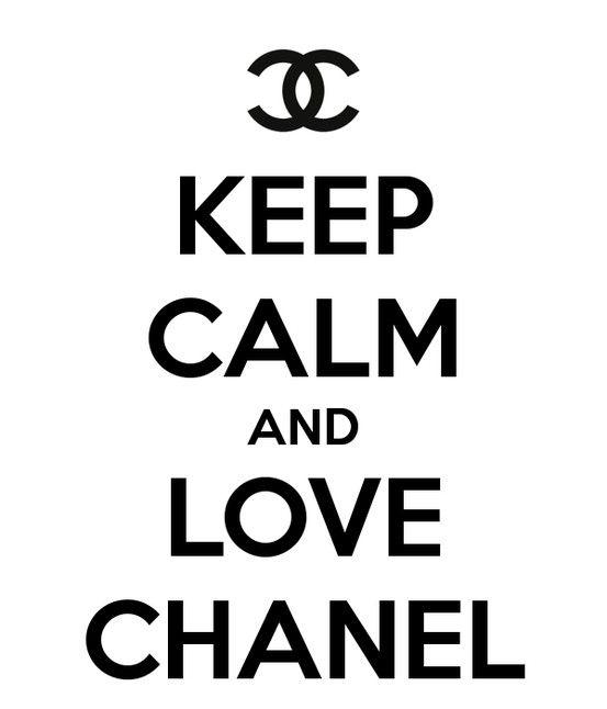 :: Keep Calm and Love Chanel ::~~thanks for the pin Sara Koroush❤You know me…