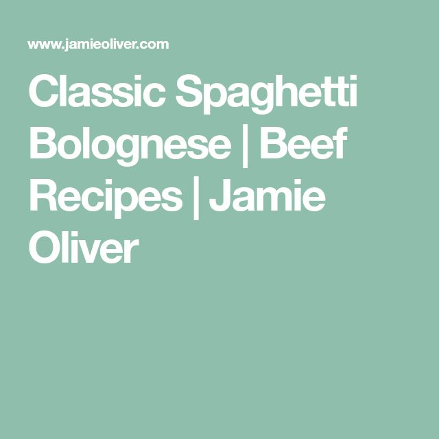 Classic Spaghetti Bolognese | Beef Recipes | Jamie Oliver