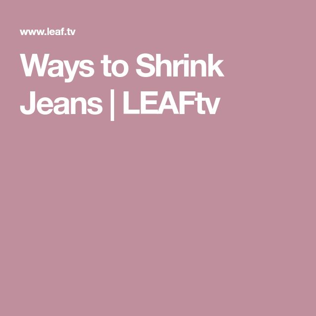 Ways to Shrink Jeans | LEAFtv