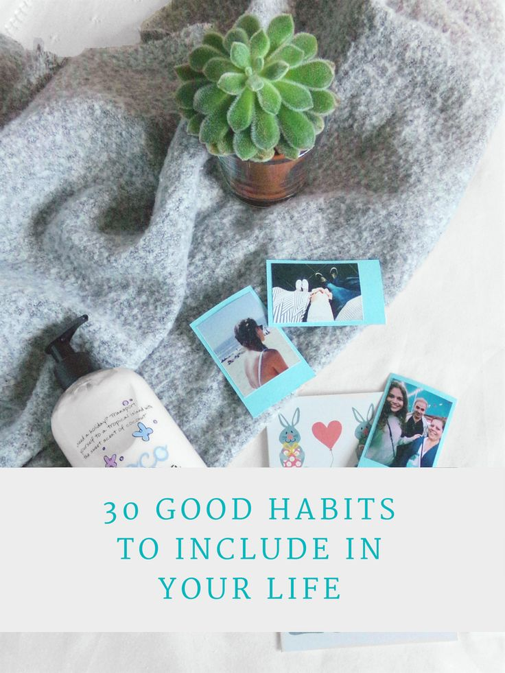 30 Good Habits To Include in Your Life - Tea & Curls