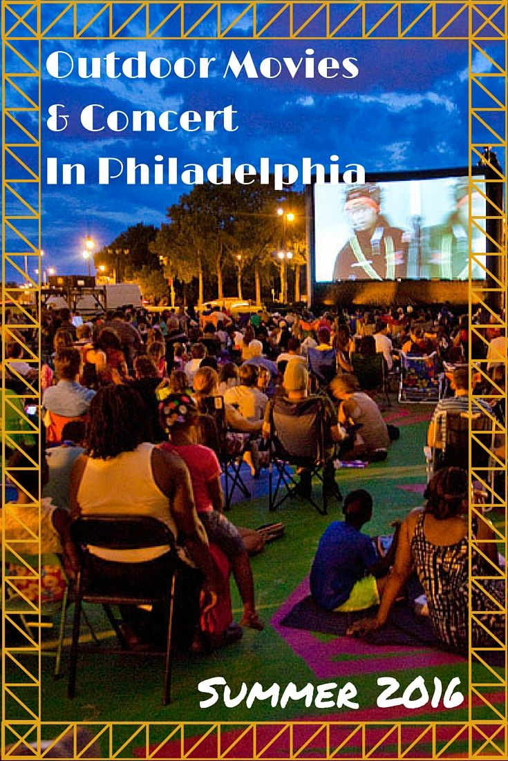 Outdoor Movies & Concerts in Philly for Summer 2016 #Philly #PhillyFamily #Parenting #Pennsylvania #CityLiving #FamilyFun #Family #OutdoorFun #OutdoorMovies #OutdoorConcerts