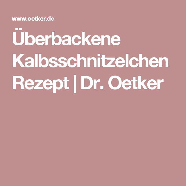 Überbackene Kalbsschnitzelchen Rezept | Dr. Oetker