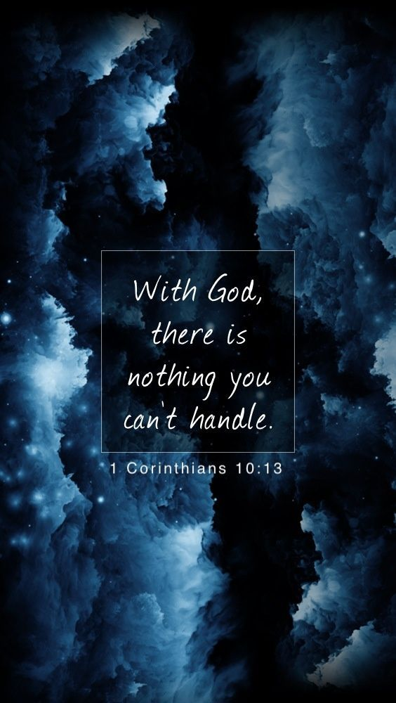 1 Corinthians 10:13...With God there is nothing you can't handle.