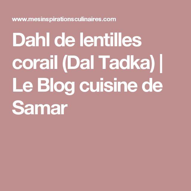 Dahl de lentilles corail (Dal Tadka) | Le Blog cuisine de Samar