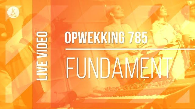 Opwekking 785 - Fundament - CD40 (live video)