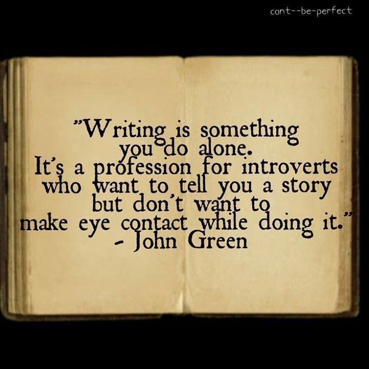 quotes about writers A collection of quotes about writing i just go to that same daydream-spot inside my head that i'm pretty sure all of us have.