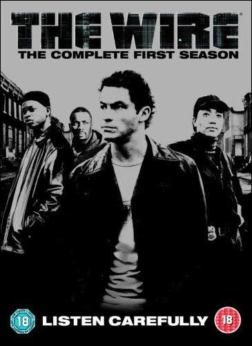 The Wire; watch all five seasons of the best TV series.....ever.