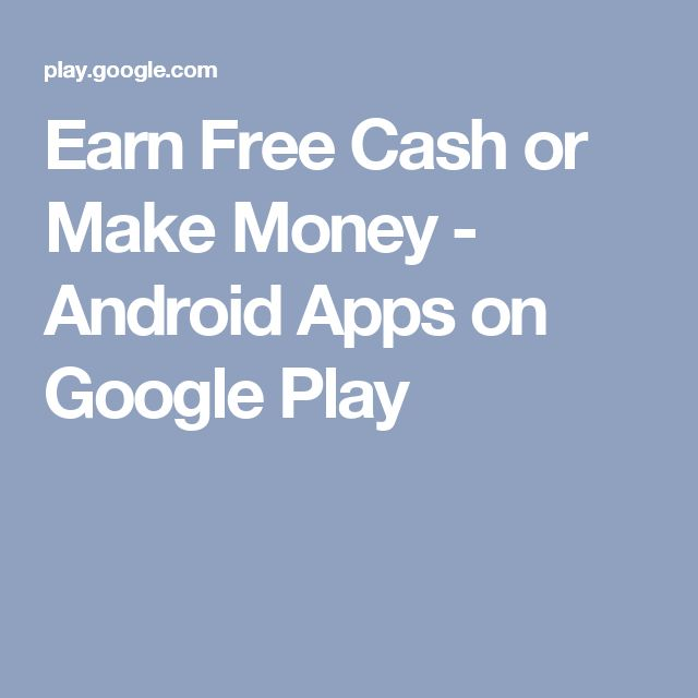 Earn Free Cash or Make Money - Android Apps on Google Play
