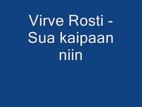 Virve Rosti - Sua kaipaan niin