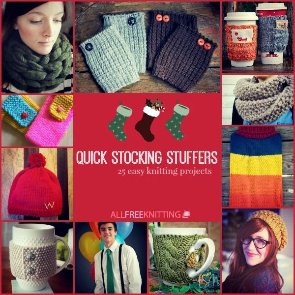 Quick Stocking Stuffers: 25 Easy Knitting Projects