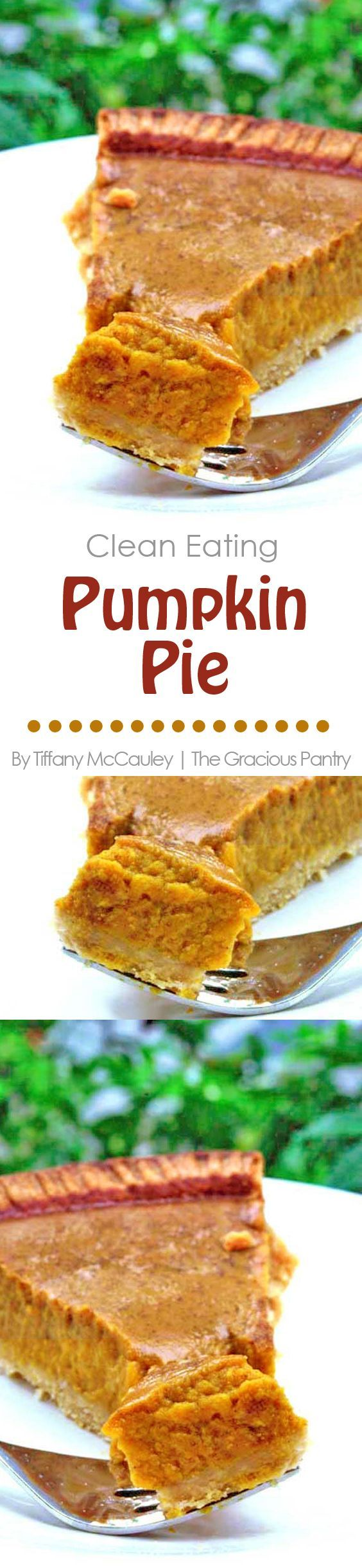 Clean Eating Pumpkin Pie | Pie | Recipes | Clean Eating | Healthy Desserts ~ http://www.thegraciouspantry.com