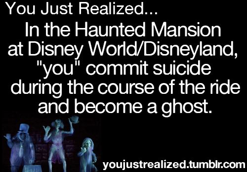 yikes! At the beginning of the ride the ghost host (the narrator) says the only way to escape the mansion is to die, and he shows that he hanged himself. Near the end of the ride there's a moment where the ride vehicle turns around backwards and you go off a balcony, which according to this theory represents you jumping to your death.  Before this part of the ride the ghosts are all trying to scare you, but afterwards they sing excitedly and invite you to party with them.