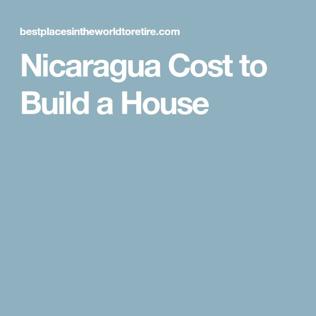 Nicaragua Cost to Build a House