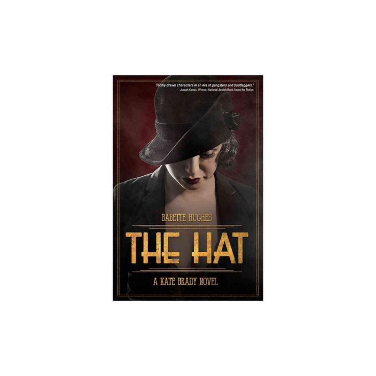 The Hat: The Kate Brady Series (Book One) – by Babette Hughes (Paperback) – Products