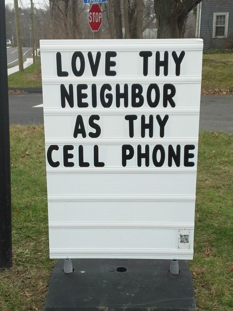 Love Thy Neighbour Quotes Funny : Love Thy Neighbor as Thy Cell Phone. #ChristandTheEpiphany Church ...