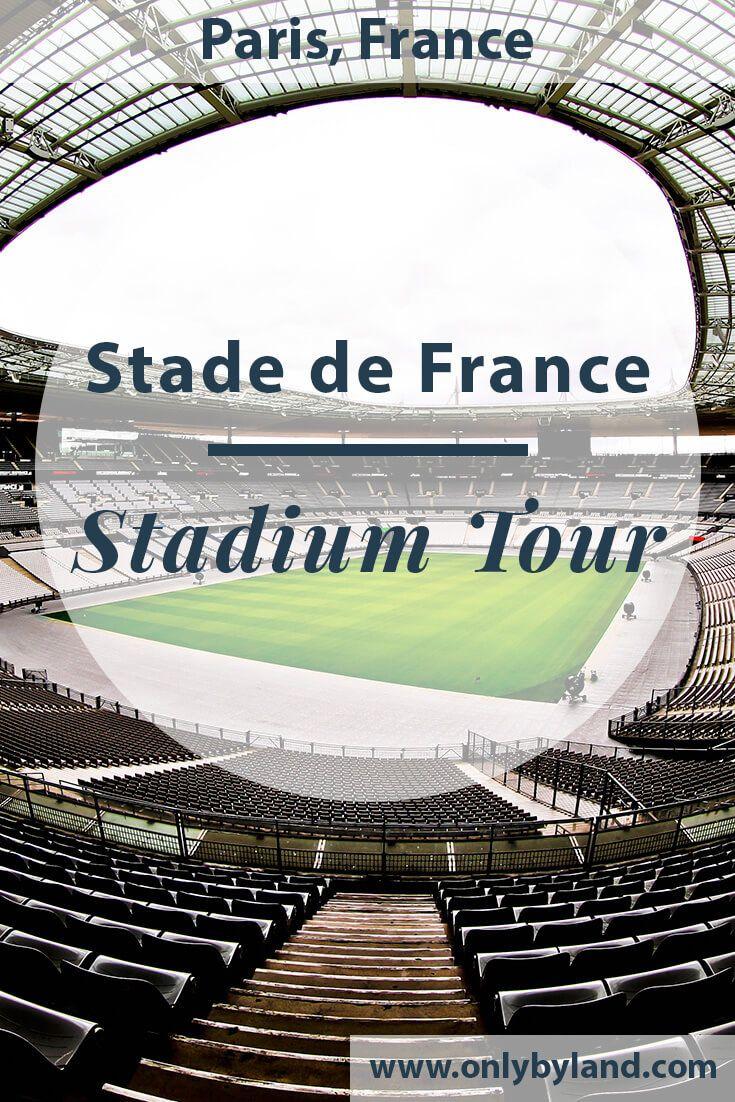Stade De France Stadium Tour Paris Only By Land Paris Tours What Is Like Travel Destinations Unique