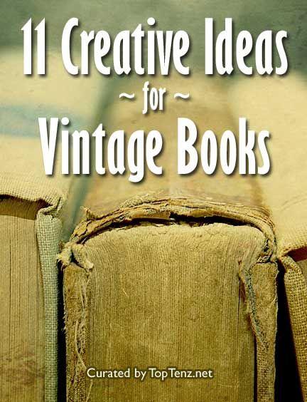 Top 10 Creative Ideas to Repurpose Old Books.