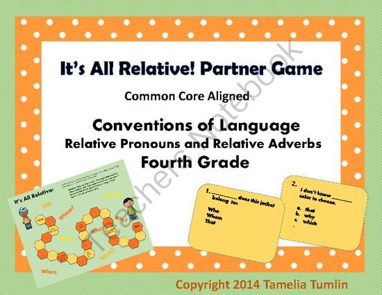 Relative Pronouns and Relative Adverbs Partner Game Common Core Aligned from Tamelia's Teaching Treasures on TeachersNotebook.com -  (12 pages)  - This is a partner game to reinforce the Common Core Standard L.4.1a. It can be used for student pairs, small group, centers etc.