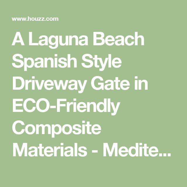 A Laguna Beach Spanish Style Driveway Gate in ECO-Friendly Composite Materials - Mediterranean - Windows And Doors - Orange County - by Dynamic Garage Door