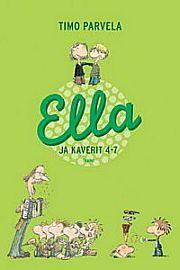 Ella ja kaverit 4-7 (sis. teokset Ella ja lopettaja, Ella ja Pate, Ella jaPukari, Ella yökoulussa). Meillä on jo 1-3.