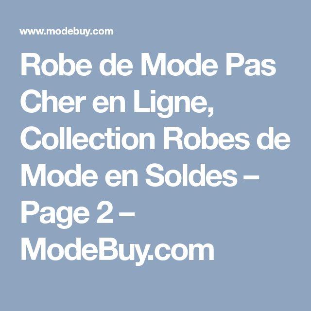 Robe de Mode Pas Cher en Ligne, Collection Robes de Mode en Soldes – Page 2 – ModeBuy.com