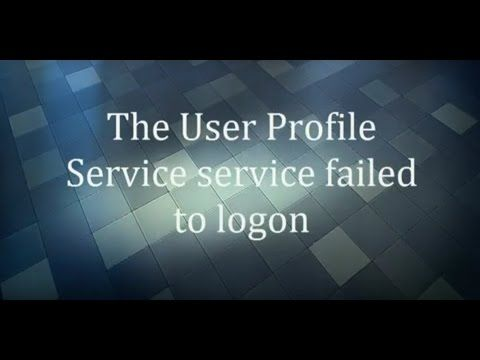 How to fix 'The User Profile Service service failed to logon' HD by Kira...