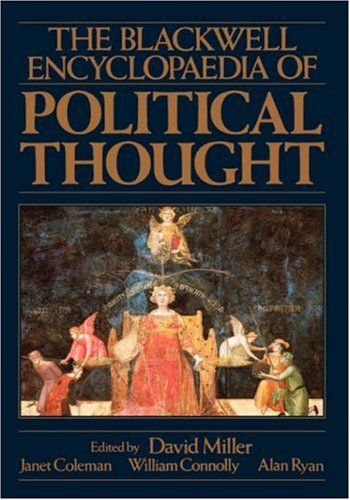 The Blackwell Encyclopaedia of Political Thought - David Miller