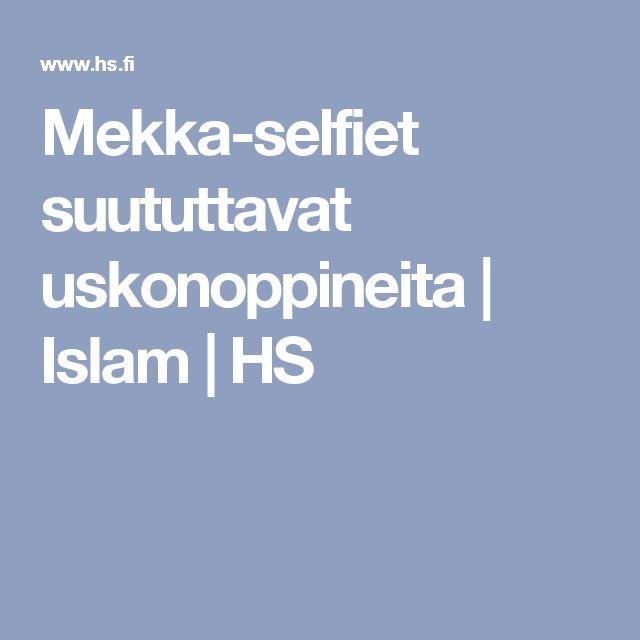 Mekka-selfiet suututtavat uskonoppineita | Islam | HS