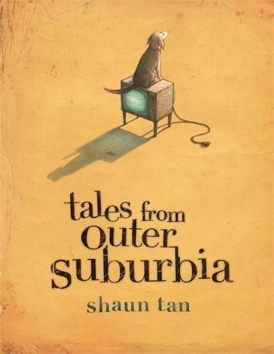 Shaun Tan: Tales from Outer Suburbia