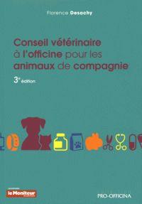 Florence Desachy - Conseils vétérinaires à l'officine pour les animaux de compagnie.