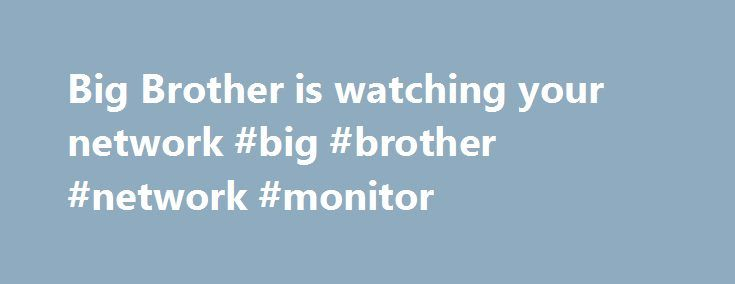 Big Brother is watching your network #big #brother #network #monitor http://usa.nef2.com/big-brother-is-watching-your-network-big-brother-network-monitor/  # Big Brother is watching your network Big Brother from BB4 technologies is an open-source system and network-monitoring solution that covers a range of devices. From a user's desktop to the sshd process running on your UNIX server, almost anything that can go wrong on your network falls under Big Brother's watchful eye. For this Daily…