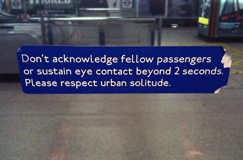 Um, okay....: Underground Signs, London Underground, Subway Signs, Funny Pictures, Eye Contact, Urban Solitude, Urban Living, Pictures Quotes, Respect Urban