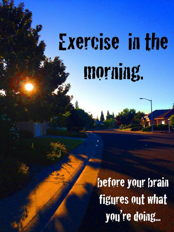 Be Creative On How To Trick Your Brain Into Exercising In The Morning! @UNOHealthyLifestyle.Com