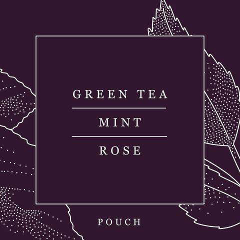 Green Tea, Mint, Rose · Pouch