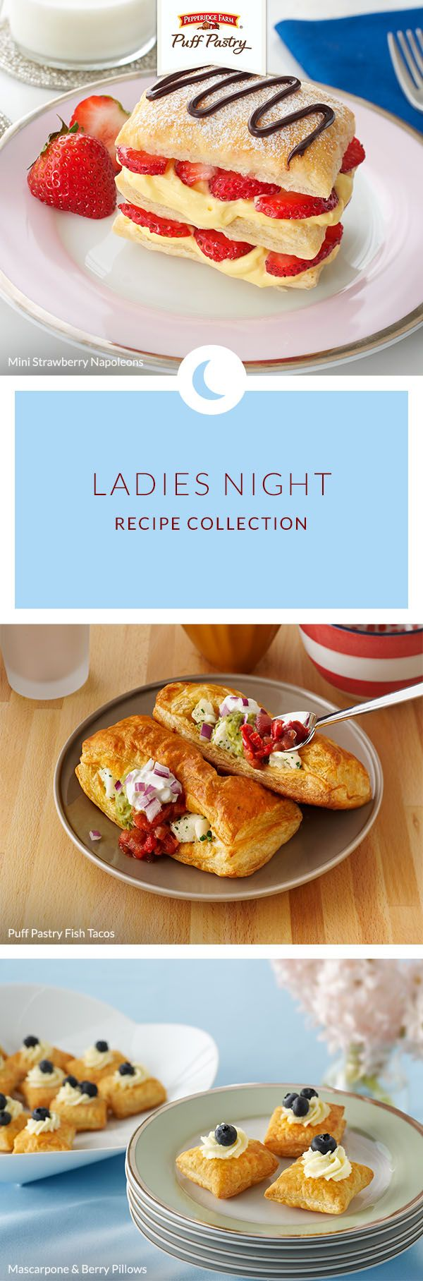 Pepperidge Farm Puff Pastry Ladies Night Recipe Collection. Gather all your girlfriends and host ladies' night at your house! Treat your friends to these savory appetizers and heavenly desserts that are perfect with a glass of wine or champagne. From flavorful Puff Pastry tacos to sweet Mascarpone & Berry Pillows, your gal pals will enjoy an evening they won't forget.