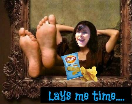 Lays me time...
