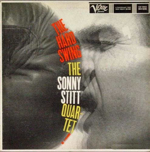 The Sonny Stitt Quartet - The Hard Swing (1959)