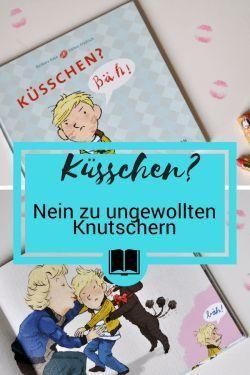 Küsschen? Bäh! - Man darf auch mal Nein! zu ungewollten Knutschern sagen #Bilderbuch #Kinderbuch #Küsse