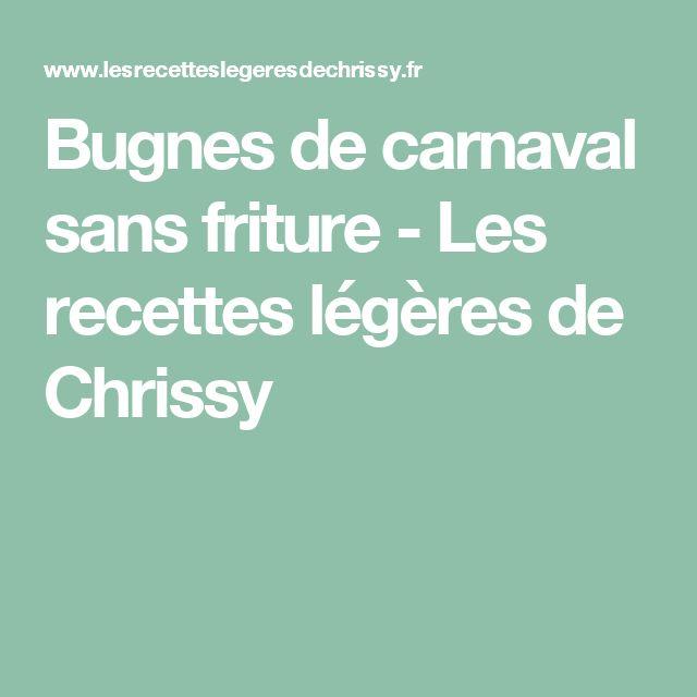 Bugnes de carnaval sans friture - Les recettes légères de Chrissy