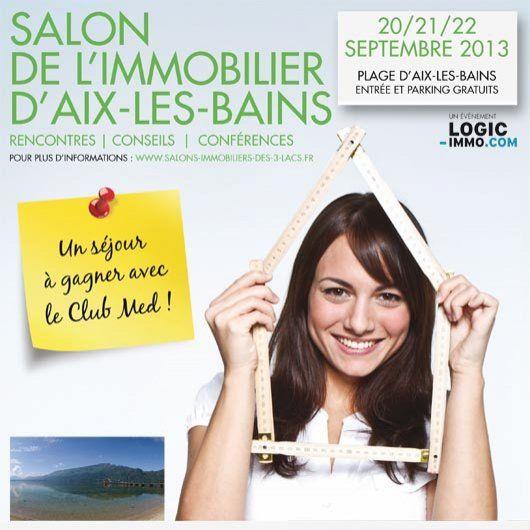 Salon Immobilier d'Aix les Bains. (Près de Chambéry en Rhône-Alpes) Du 20 au 22 septembre 2013. Venez nombreux, l'entrée est gratuite - Organisé par le logic immo. Maison en bois