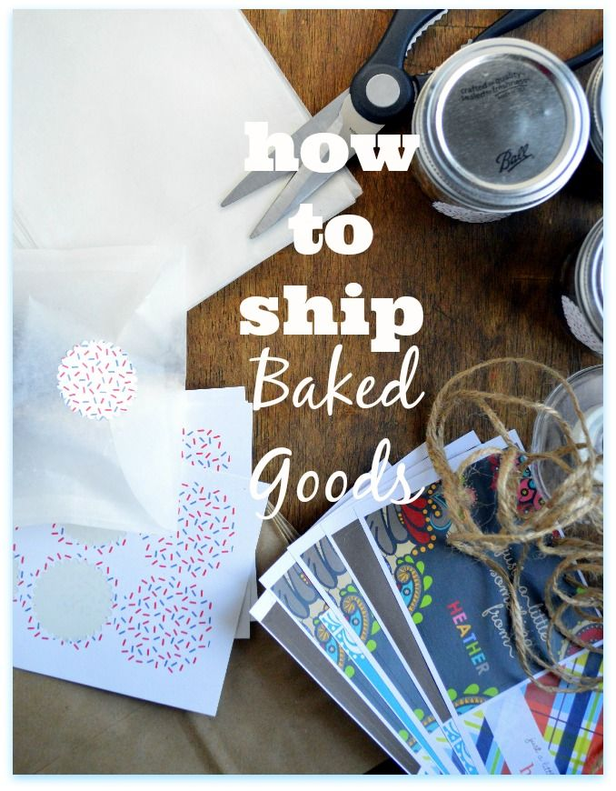 How to Ship Baked Goods by www.sugardishme.com All kinds of awesome tips and tricks from cheap postage to baking in jars!!