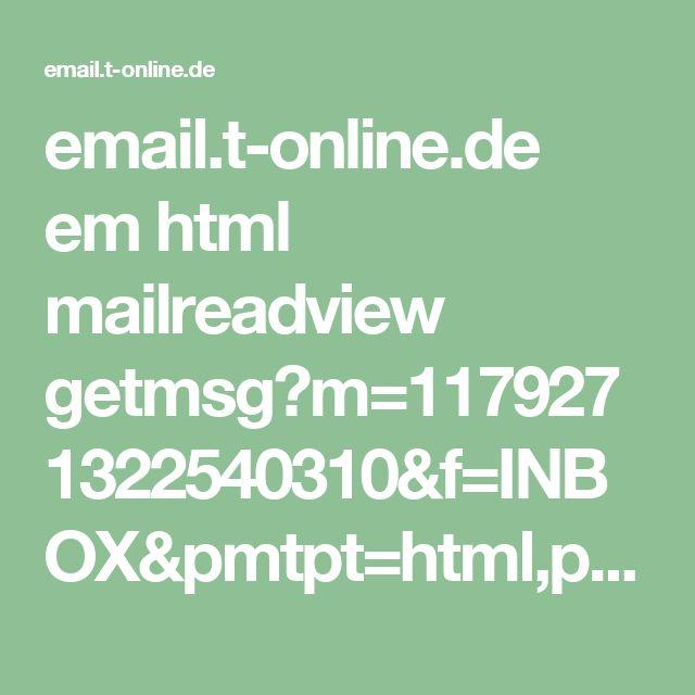 email.t-online.de em html mailreadview getmsg?m=1179271322540310&f=INBOX&pmtpt=html,plain&mtpp=html&ec=1