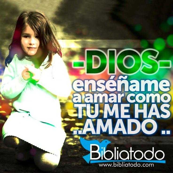 Dios enséñame a Amar como tu Me Amas