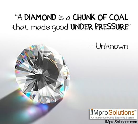 A diamond is a chunk of coal that made good under pressure. #quotes