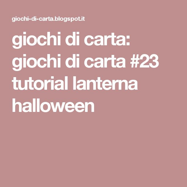 giochi di carta: giochi di carta #23 tutorial lanterna halloween