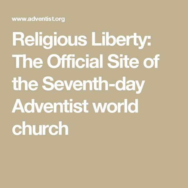 Religious Liberty: The Official Site of the Seventh-day Adventist world church