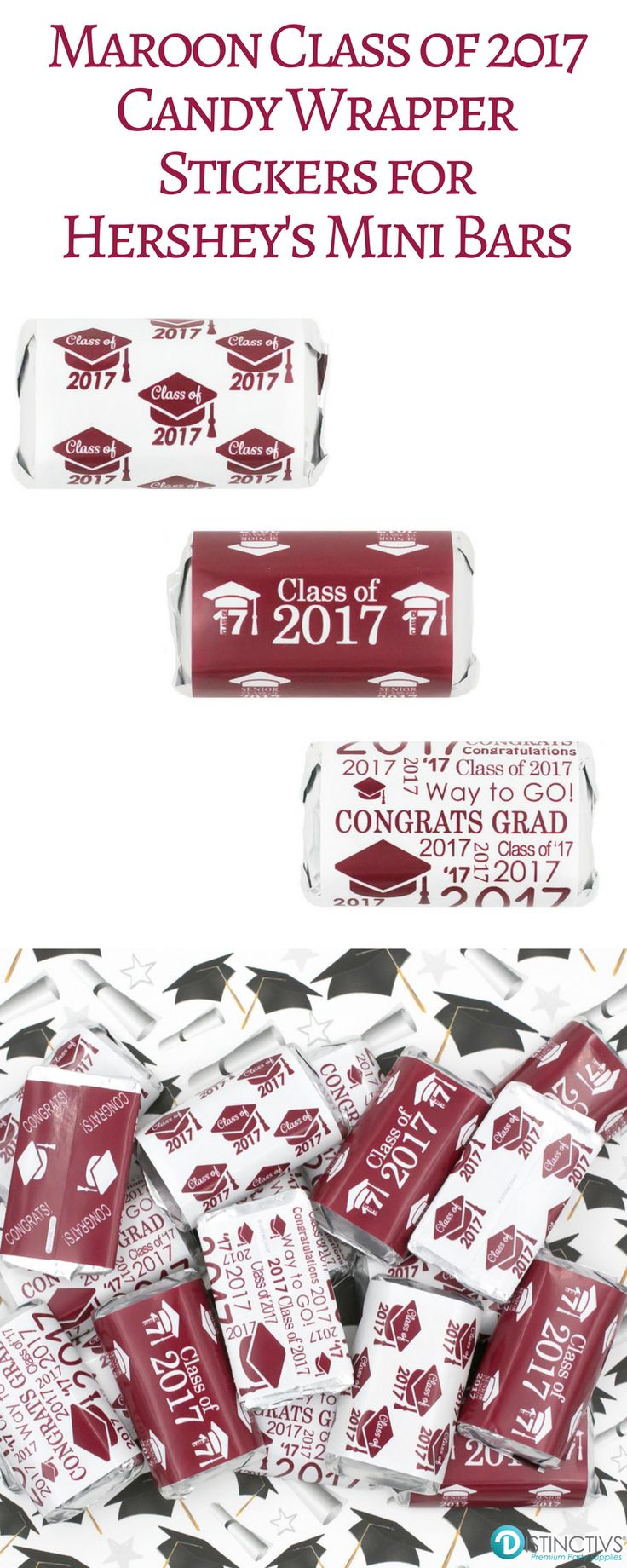 Add these Maroon Class of 2017 Graduation Party Favor Stickers to Hershey's miniature candy bars for a simple and easy graduation party favor, candy bar or dessert table decoration